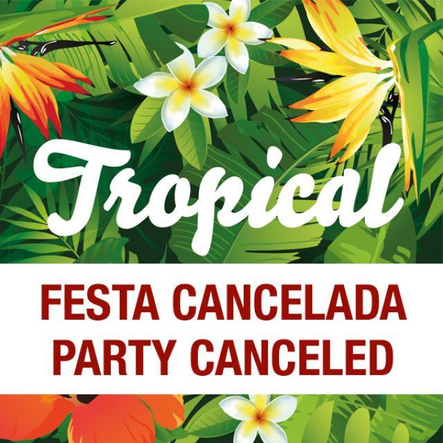 Festa Tropical – 7 Fev – CANCELADA